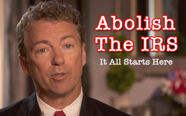 Abolish The IRS - With Senator Rand Paul