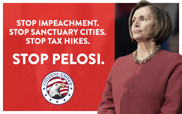Stop Impeachment. Stop Sanctuary Cities. Stop Tax Hikes. Stop Pelosi.